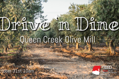 Drive 'n Dine - Queen Creek Olive Mill Oct 2020