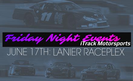 iTrack Motorsports: Lanier Raceplex - 6/17