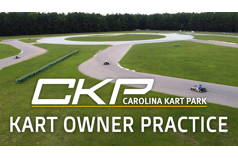 Kart Owner Practice (9AM - 5PM)