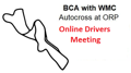 BCA/WMC at ORP - ONLINE DRIVERS MEETING