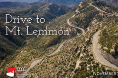 Drive 'n Tour - Audi Tucson and Mt Lemmon Nov 2020